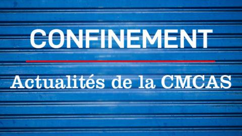 Confinement – Actualités de la CMCAS
